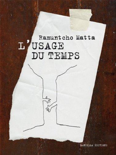 L'usage du temps par  Ramuntcho Matta, Philippe Ducat
