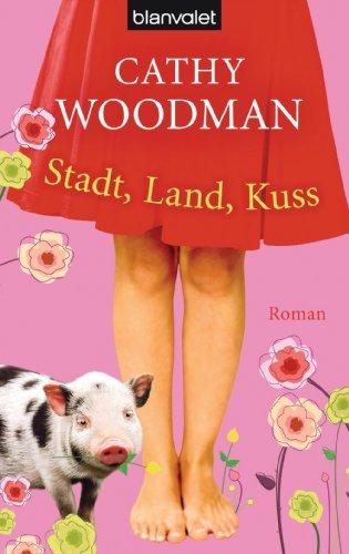 Stadt, Land, Kuss: Roman (Veterinary Ebooks)