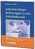 Arbeitsmedizinische Belastungen in der Zahnheilkunde: Reihe: Fortschritte in der Präventiv- und Arbeitsmedizin