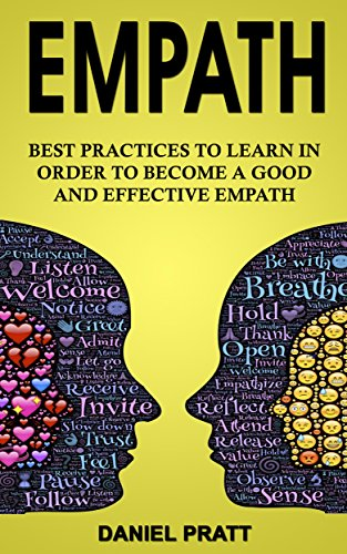 Empath: Best Practices to Learn in order to become a Good and Effective Empath (English Edition) por Daniel Pratt