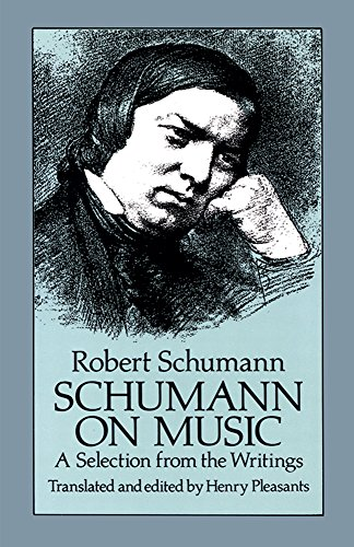 Schumann on Music: A Selection from the Writings (Dover Books on Music) por Robert Schumann