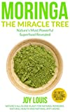 Moringa: Nature's Most Powerful Superfood, Natural Weight Loss - Best Reviews Guide