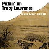 Pickin on Tracy Lawrence: a Bl