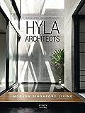 Hyla Architects: Modern Singapore Living (Master Architect)