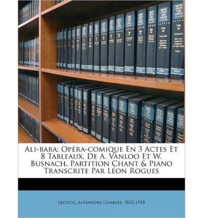 ali-baba-op-ra-comique-en-3-actes-et-8-tableaux-de-a-vanloo-et-w-busnach-partition-chant-piano-trans