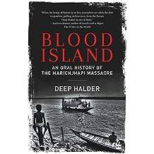 Blood Island: An Oral History of the Marichjhapi Massacre