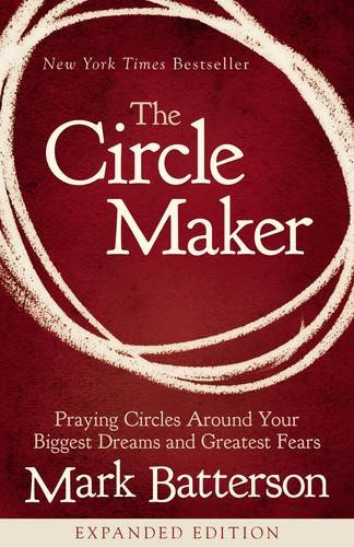 the-circle-maker-praying-circles-around-your-biggest-dreams-and-greatest-fears