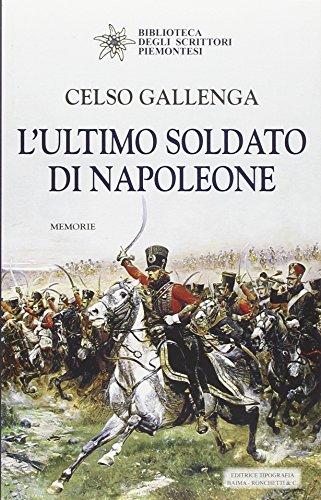 L'ultimo soldato di Napoleone (Biblioteca degli scrittori piemontesi) por Celso Gallenga