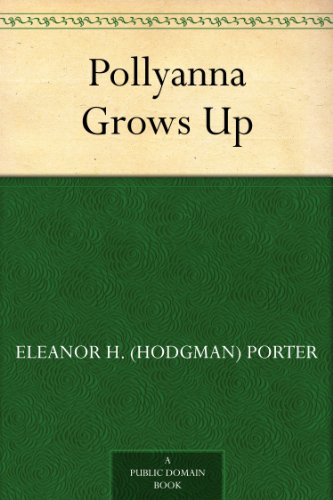 Pollyanna Grows Up (English Edition)