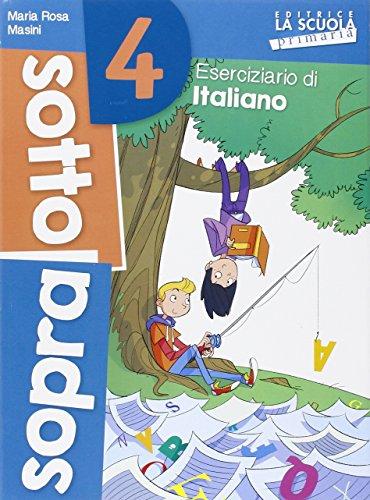 Sottosopra. Italiano e matematica. Per la Scuola elementare: 4