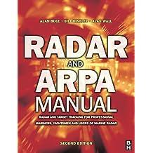 Radar and Arpa Manual: Radar and Target Tracking for Professional Mariners, Yachtsmen and Users of Marine Radar
