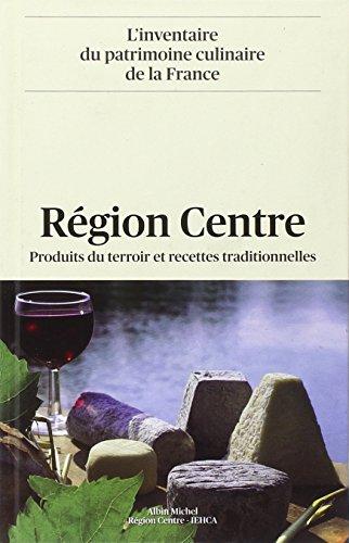 Région Centre: Produits du terroir et recettes traditionnelles