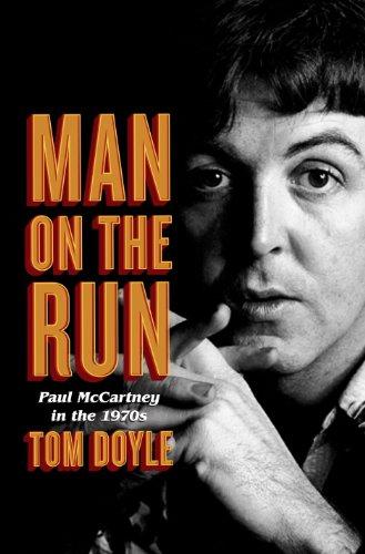 Man on the Run: Paul McCartney in the 1970s (English Edition)