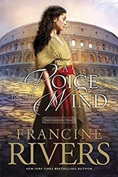A Voice in the Wind: 1 (Mark of the Lion) von [Rivers, Francine]