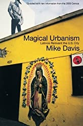 Magical Urbanism: Latinos Reinvent the U.S. Big City by Mike Davis (2001-07-02)