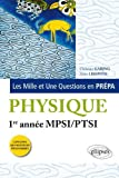 Les Mille et Une questions de la physique en prépa 1re année MPSI-PTSI
