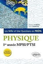 Les 1001 questions de la physique en prépa - Première Année MPSI/PTSI, nouveaux Programme de Christian Garing