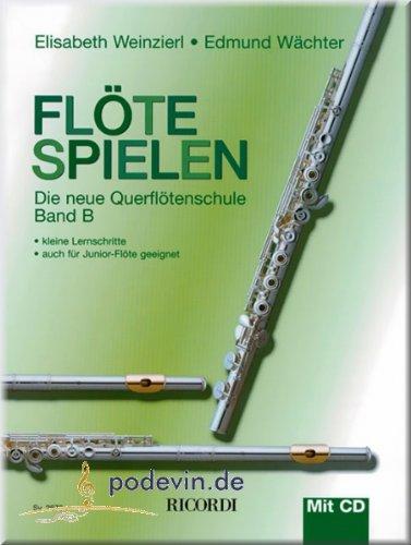 Flöte spielen Band B - Querflötenschule mit CD - Flöte Noten [Musiknoten]