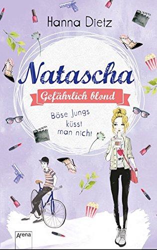 Preisvergleich Produktbild Natascha. Gefährlich blond (3): Böse Jungs küsst man nicht: