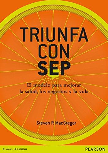 Triunfa con SEP por Steven P. MacGregor