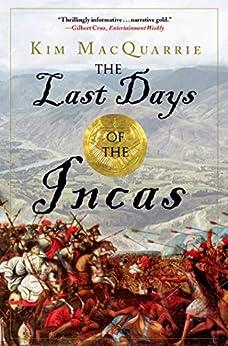 The Last Days Of The Incas por Kim Macquarrie