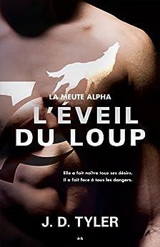 L'éveil du loup: La meute Alpha - Tome 2 par [Tyler, J. D.]