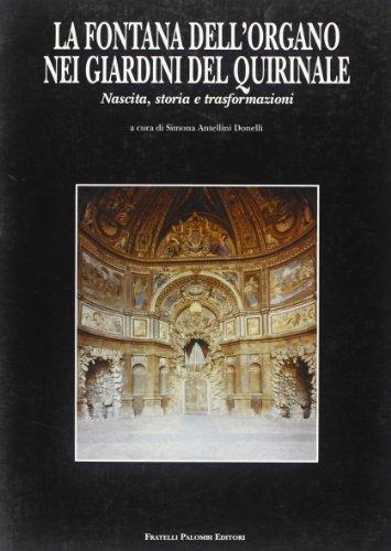 La fontana dell'Organo nei giardini del Quirinale. Nascita, storia e trasformazioni