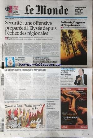 MONDE (LE) [No 20384] du 07/08/2010 - UNE AVENTURE INEDITE DE BLAKE ET MORTIMER -SECURITE / UNE OFFENSIVE PREPAREE A L'ELYSEE DEPUIS L'ECHEC DES REGIONALES -EN RUSSIE L'URGENCE ET L'IMPUISSANCE -L'AUTONOMIE A-T-ELLE TRANSFORME LES UNIVERSITES -LE DERANGEANT MESSAGE D'HIROSHIMA -JACQUES CHIRAC LE ROMAN D'UN PROCES -LE REGARD DE PLANTU -SCIENCES / DU MENAGE CHEZ LES DINOSAURES