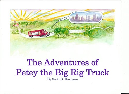 The Adventures of Petey the Big Rig Truck (English Edition) Rig Truck