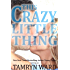 This Crazy Little Thing: A New Adult Billionaire Romance