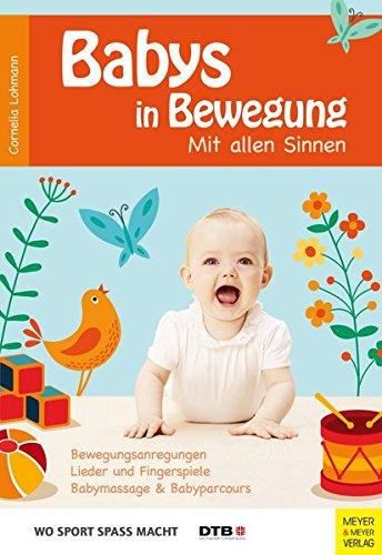 Babys in Bewegung: Mit allen Sinnen