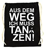 Sportbeutel Gymsack Baumwollbeutel in schwarz Motiv: Ich muss Tanzen!