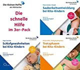 Die schnelle Hilfe im 3er-Pack!: Sauberkeitsentwicklung, Trotzphasen und Schlafgewohnheiten bei Kita-Kindern