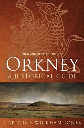 Orkney: A Historical Guide por Caroline Wickham-Jones