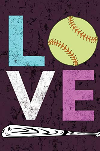 Love Softball Book: Awesome Cute Blank Lined Journal For Softball Players por Softball Giftstore