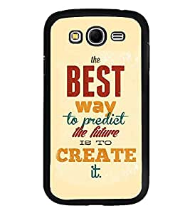 Fuson Premium 2D Back Case Cover Create Future With blue Background Degined For Samsung Galaxy Grand Neo::Samsung Galaxy Grand Neo i9060