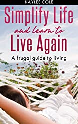 Simplify Life and Learn to Live Again (English Edition)