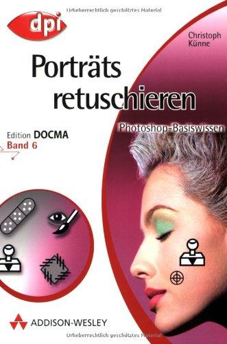 photoshop-basiswissen-band-1-12-edition-docma-photoshop-basiswissen-portrats-retuschieren-band-6-edi