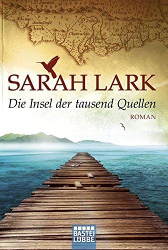 Die Insel der tausend Quellen: Roman (Die Insel-Saga, Band 1) Die Quelle Der Liebe