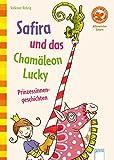 Safira und das Chamäleon Lucky. Prinzessinnengeschichten: Allererstes Lesen