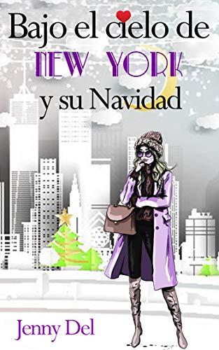 Bajo el cielo de New York y su Navidad (Spanish Edition)