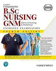 Complete Companion to B.Sc. Nursing Entr
