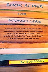 Book Repair for Booksellers: A guide for booksellers offering practical advice on book repair