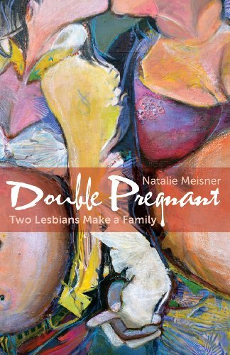 Double Pregnant: Two Lesbians Make a Family by Natalie Meisner (2014-07-18)