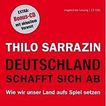 Deutschland schafft sich ab. Wie wir unser Land aufs Spiel setzen. 12 CDs (+ Bonus-CD) von Thilo Sarrazin (2012) Audio CD