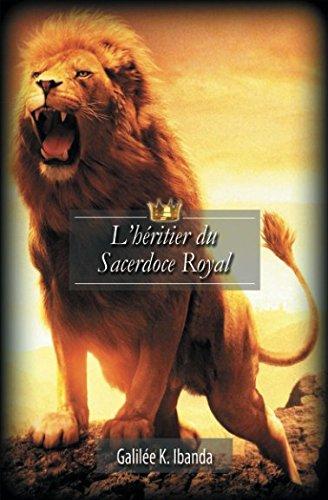 L'héritier du Sacerdoce Royal par Galilée K. Ibanda