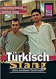 Reise Know-How Sprachführer Türkisch Slang - das andere Türkisch: Kauderwelsch-Band 183