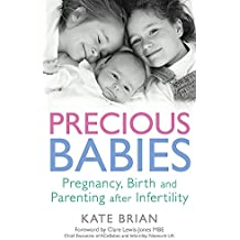 Precious Babies: Pregnancy, birth and parenting after infertility