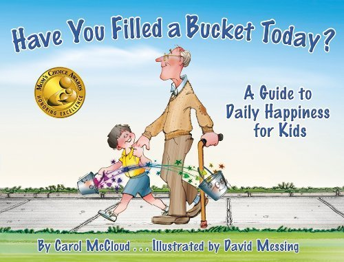 Have You Filled a Bucket Today? A Guide to Daily Happiness for Kids by Carol McCloud (2006) Paperback