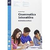 Grammatica interattiva. Grammatica-Lessico. Con espansione online. Per le Scuole superiori